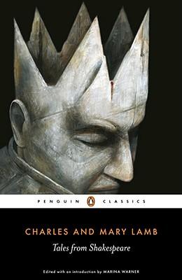 Tales from Shakespeare By Lamb, Charles/ Lamb, Mary/ Warner, Marina (INT)